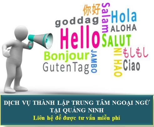 Dịch vụ thành lập trung tâm ngoại ngữ tại Quảng Ninh