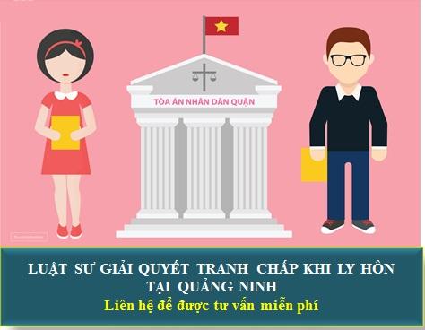 Luật sư giải quyết tranh chấp trong ly hôn tại Quảng Ninh