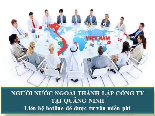 Người nước ngoài thành lập công ty tại Quảng Ninh