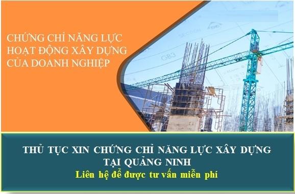Thủ Tục Xin Chứng Chỉ Năng Lực Xây Dựng Tại Quảng Ninh