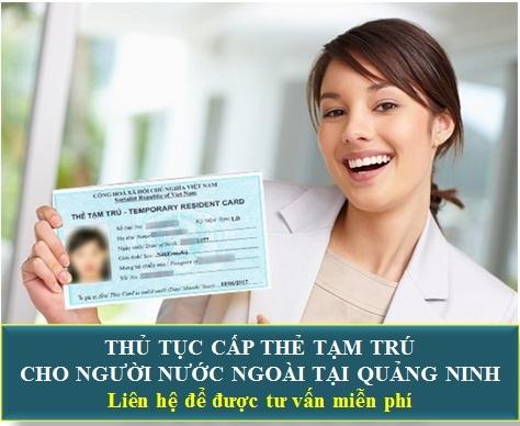 Thủ tục xin thử tạm trú cho người nước ngoài tại Quảng Ninh