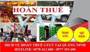Dịch vụ hoàn thuế GTGT Tại Quảng Ninh