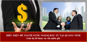 Điều kiện để người nước ngoài đầu tư tại Quảng Ninh