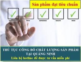 Thủ Tục Công Bố Chất Lượng Sản Phẩm Tại Quảng Ninh