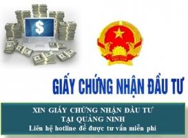 Xin Giấy Chứng Nhận Đầu Tư Tại Quảng Ninh