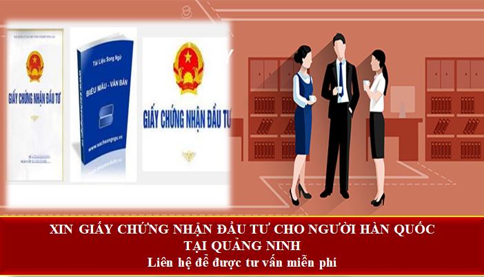 Xin giấy chứng nhận đầu tư cho người Hàn Quốc tại Quảng Ninh